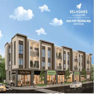 Bán nhà phố thương mại BelHomes ( Shophouse ) - Tài sản giá trị, sinh lời bền vững